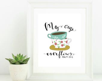 Digital Print with Scripture Psalm 23:5 Coffee Cups Tea Cups and Saucer My Cup Overflows