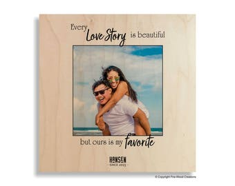 Every Love Story is Beautiful but Ours is my Favorite, Wood Wall Art, Photo on Wood, Photo and Saying, Gift for Her, Wood Anniversary Gift