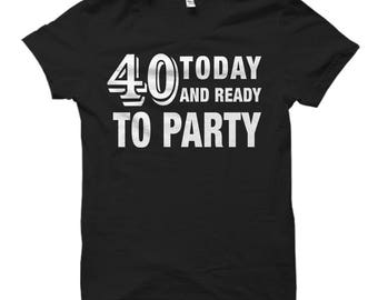 Funny 40th Birthday Shirt, 40th Birthday Gifts, 40th Birthday Shirt, Forties Birthday Gift, Forties Birthday Shirt, 40th Shirts, 40th Gifts