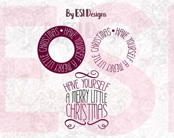 Christmas Quotes svg, Have Yourself a Merry Little Christmas svg, Cut files, SVG, DXF, EPS, png, Silhouette Studio and Cricut Design Space,
