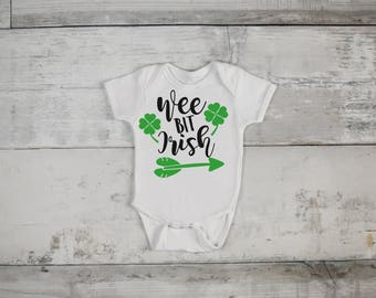 Wee Bit Irish St. Patricks Day  Bodysuit or T-Shirt for Baby Toddler Kid Newborn Babies Shower Coming Home Gift Idea Creeper Present Creeper
