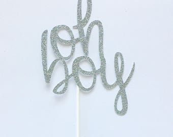 Oh Boy Glitter Cake Topper - Its a Boy - Baby Shower - Dessert Table - Party -Photo Prop - Centerpiece - Decor - Decorations