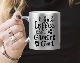 Silver Coffee Mug - Gilmore Girl Coffee Mug - I Drink Coffee Like a Gilmore Girl - Microwave Dishwasher Safe Silver Coffee Mug