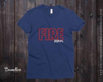 Firefighter Mom Shirt Fire Mom Shirt Firefighter Mom Tshirt Fire Mom Tshirt Firefighter Mom Firefighter Mom Gift Mom Gift Mother's Day Gift