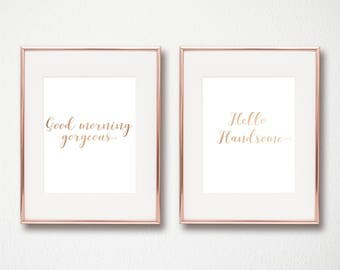 Good Morning Gorgeous Hello Handsome Duo Prints, Real Foil Print, Home Decor, Bedroom Decor