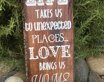 Life Takes Us to Unexpected Places...Love Brings Us Home