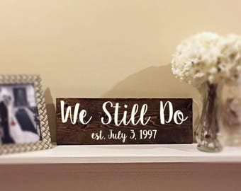 Custom wood signs | Anniversary sign | We still do wood sign | Established sign | Renewed vows sign | Wall decor | Anniversary gift