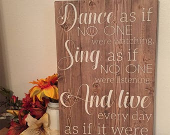 Dance like no one is watching • Positive quotes • affirmation wood sign • wood wall art • Rustic wood sign • home decor • inspriational art