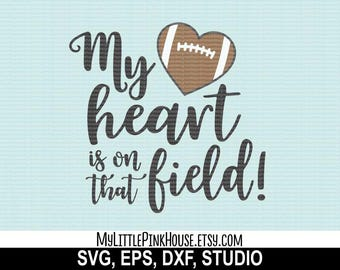 My Heart Is On That Field, My Heart Is, On That Field, Football svg, football mom, southern svg, silhouette files, svg designs, svg files