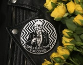Twin Peaks Patch / I Only Have Time For Coffee /  Agent Cooper Black Lodge Art / Embroidered Patch
