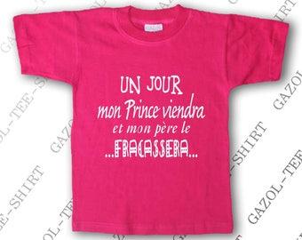 """Tee-shirt enfant """" Un jour mon prince viendra et mon père le fracassera."""" T-shirt enfant 100% humour."""