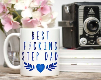 Mature Content, Gifts For  Step Dad, Father's Day, Step Dad Mug, Step Dad, Step Father, Best F*cking Step Dad, Best Step Dad Gift