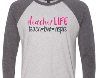 Teacher Life teach love inspire raglan shirt - Teacher life raglan shirt - teach love inspire raglan shirt - Enid and Elle
