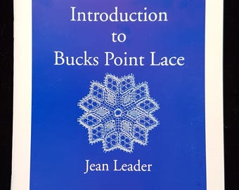 An Introduction to Bucks Point Lace by Jean Leader.  Published by the The Lace Guild  NEW