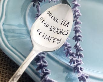 drink TEA read BOOKS be HAPPY Hand Stamped Spoon, Tea Spoon, Tea Lover, Stamped Flatware, Stamped Silverware, Book Lover, Reader, Books,Gift