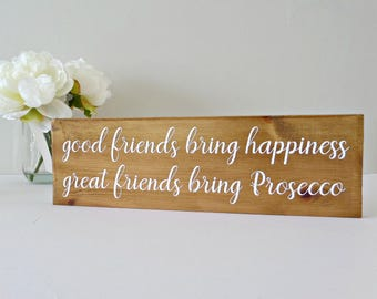 Prosecco Wooden Sign - Rustic Sign - Prosecco Gift - Prosecco Lover - Birthday Gift - Best Friend Gift - Gift For Her - Wine Lover - Custom