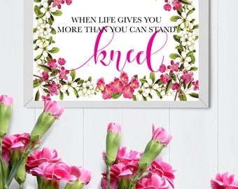 When Life Gives You More Than You Can Stand Kneel Print, Inspirational Quotes, Prayer Art, Christian Art, Floral, Encouragement, Typography