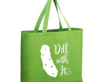 Dill With It Tote Bag, Tote Bag, Farmers Market Tote, Pickles, Dill with it, totes, shopping, market bag, grocery bag reusable