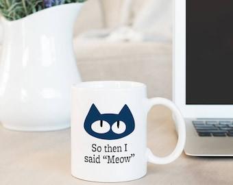 Kitty Cat Coffee Mug - Cat Lover Gift Mug - Cute Cat Mug - Cat Lady Coffee Mug - Funny Mug Cat - Cat Lady Mug - Funny Cat Coffee Mug