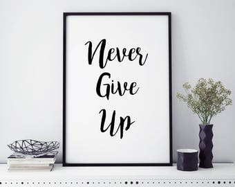Never Give Up Motivational Print Quote