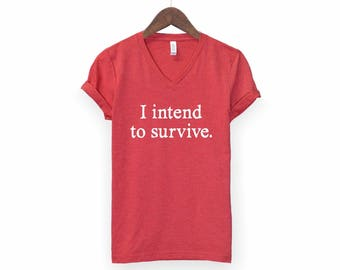 I intend to survive | The Handmaid's Tale, Offred Shirt, Margaret Atwood