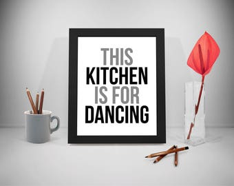 This Kitchen Is For Dancing, This Kitchen Is For Dancing Sign, This Kitchen Is For Dancing Print, This Kitchen Is For Dancing, Printable