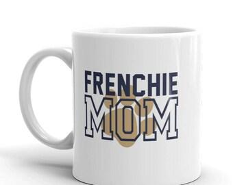 French Bulldog Mug - Frenchie MOM - Funny Coffee Mug For Dog Lovers - Gift Cup For Her