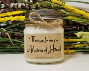 Matron of Honor Thank You Gift  - 8oz Soy Candles Handmade - Wedding Candles - Bridal Party Favors - Maid of Honor - Bridesmaid Proposal