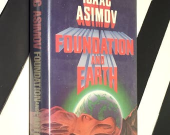 Foundation and Earth by Isaac Asimov (1986) first edition book