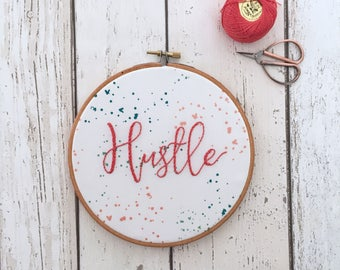 Quote Wall Art, Needlepoint Quote, Hand Embroidery Quote with the word HUSTLE, Embroidery Hoop Art, Office Decor, Modern Embroidery,
