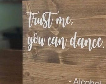 Trust Me You Can Dance Wooden Sign for Weddings