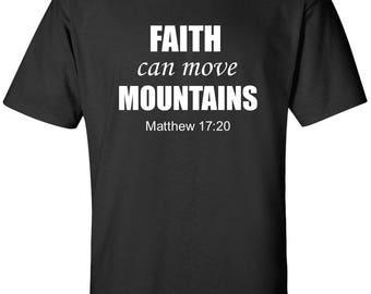 Bible Verse T-Shirt Faith Can Move Mountains Matthew 17:20 Jesus God Faith Church Christian Conservative Shirt Short Sleeve Tee