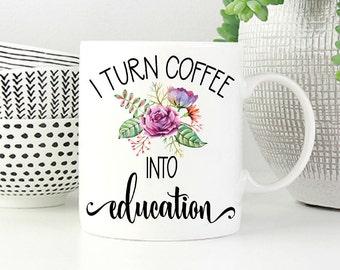 Mug for Teachers | Teacher Coffee Mug | Education Mug | Teacher Mug | Gift for Teacher | Teacher Appreciation | Gift for Her | Gift Ideas