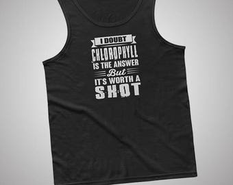 Chlorophyll Is The Answer Tank / T-Shirt