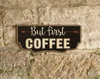 Fathers Day Gift-Coffee Sign-But First Coffee-Kitchen Wall Art-Kitchen Decor-Coffee Sayings-Coffee Lovers Gift-Coffee Lover