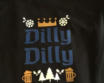 Dilly Dilly t shirts