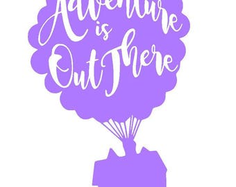 Disney's UP Adventure Is Out There Vinyl Decal | Disney Pixar | Yeti Cup Decal | Car Window Sticker | Laptop Decal |