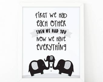 First we had each other, then we had you, now we have everything, Nursery Printable, nursery printable, printable art, black and white art