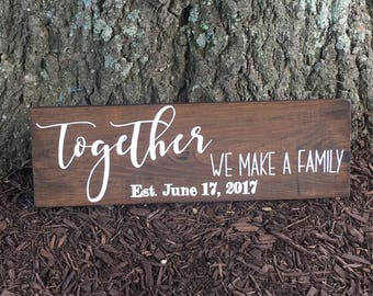 Together We Make a Family Sign, Family Sign, Blended Family Sign, Housewarming Gift, Engagement Gift, Family Established Sign, Name Sign