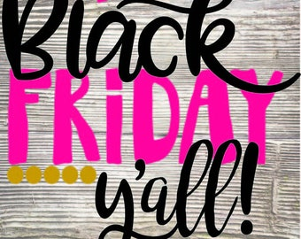 Black Friday Yall SVG DXF Digital Cut File