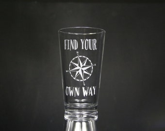 Find Your Own Way Etched Glass, Pint Glass, Beer Glass, Personalized Gift, Custom Glass.