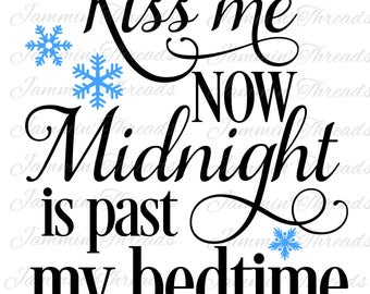 Kiss me now midnight is past my bedtime / Digital Download / Digital File / Cut File / Sublimation File / svg / png / eps / dxf