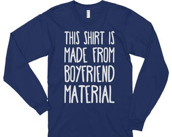 Boyfriend Material - Long sleeve t-shirt - Unisex, Funny, Romantic, Gift Idea, Partner, Girlfriend, SO