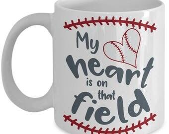 My Heart Is On That Field Baseball Parent 11oz Coffee Mug Ball Player Baseball Mom Dad Parent Sports Lover Fan