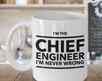 Funny Chief Engineer Mug, A Chief Engineer is Never Wrong, Chief Engineer Coffee Mug, Chief Engineer Gifts, Engineer Mug
