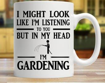 Gardening mug, gift for gardeners, funny gardener gift, in my head I'm gardening, gardening gift, funny gardening mug, garden lover gift