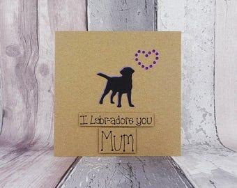 Handmade Labrador birthday card for Mum, Mother's Day card, I Labr-adore you Mum card, Mothering Sunday Black Labrador card, Step-Mum / Mom