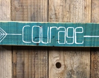 Arrow Courage Teal and White Sign