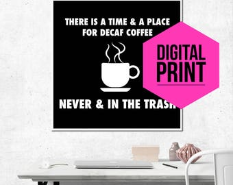 Funny Coffee Sign Funny Coffee Art Funny Art Print Funny Wall Art Quotes Trending Trend Now Printable Quote Digital Print Funny Art