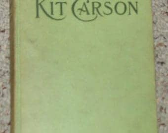 ANTIQUE 1902 The Life of KIT CARSON book by Charles Burdett Hardcover